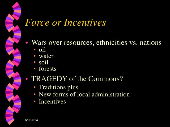 Force or Incentives