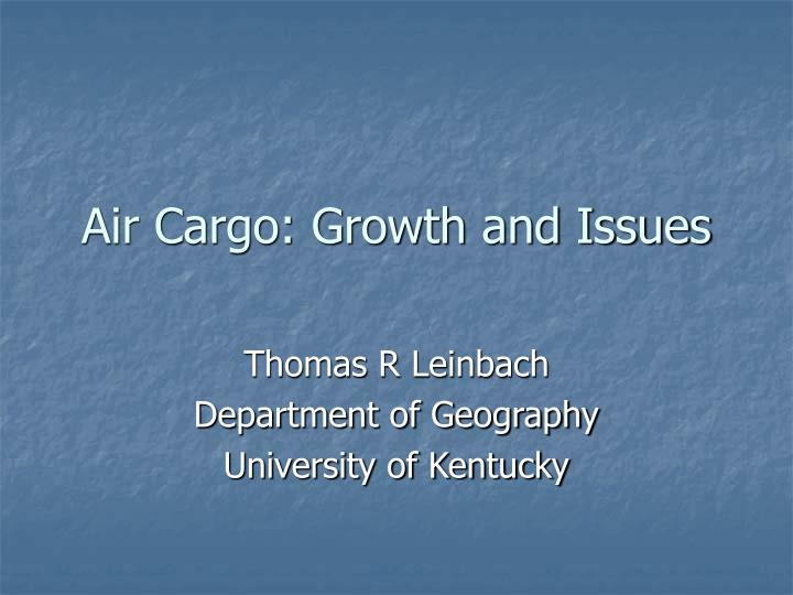 Air cargo growth and issues