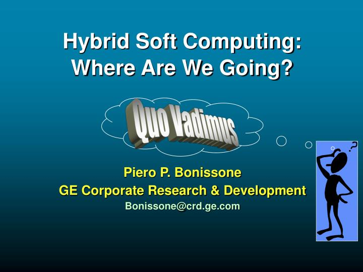 hybrid soft computing where are we going n.