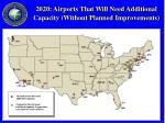 2020 airports that will need additional capacity without planned improvements