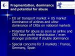 fragmentation dominance and potential for abuse