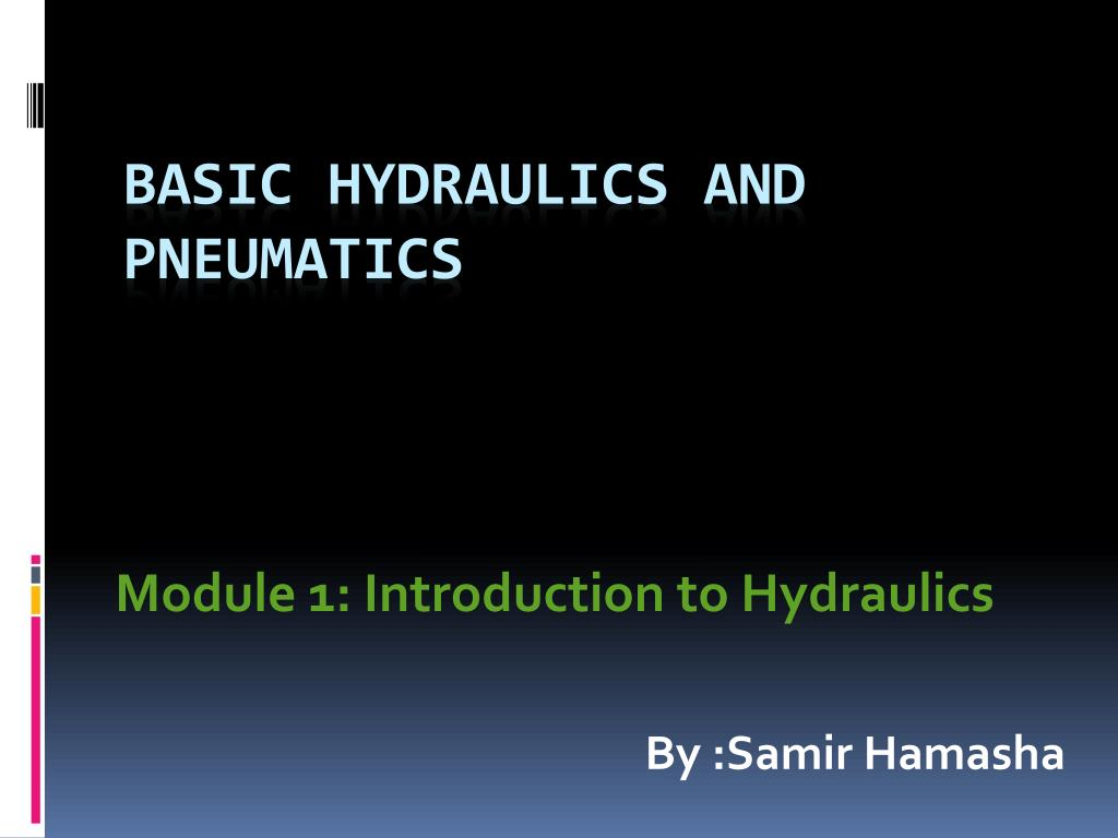Ppt Basic Hydraulics And Pneumatics Powerpoint Presentation Id Simple Hydraulic System Diagram Industrial Module 1 Introduction To L