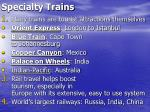 specialty trains