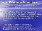 trains regaining importance