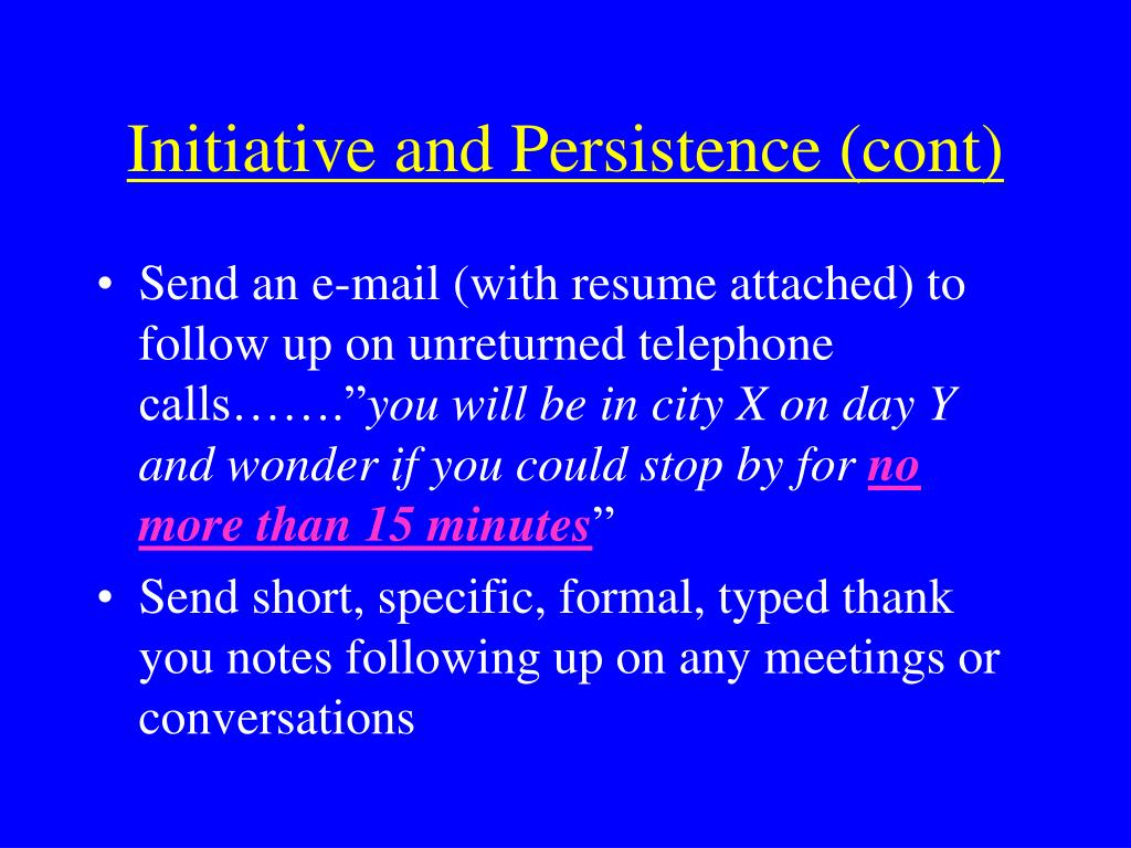 Initiative and Persistence (cont)