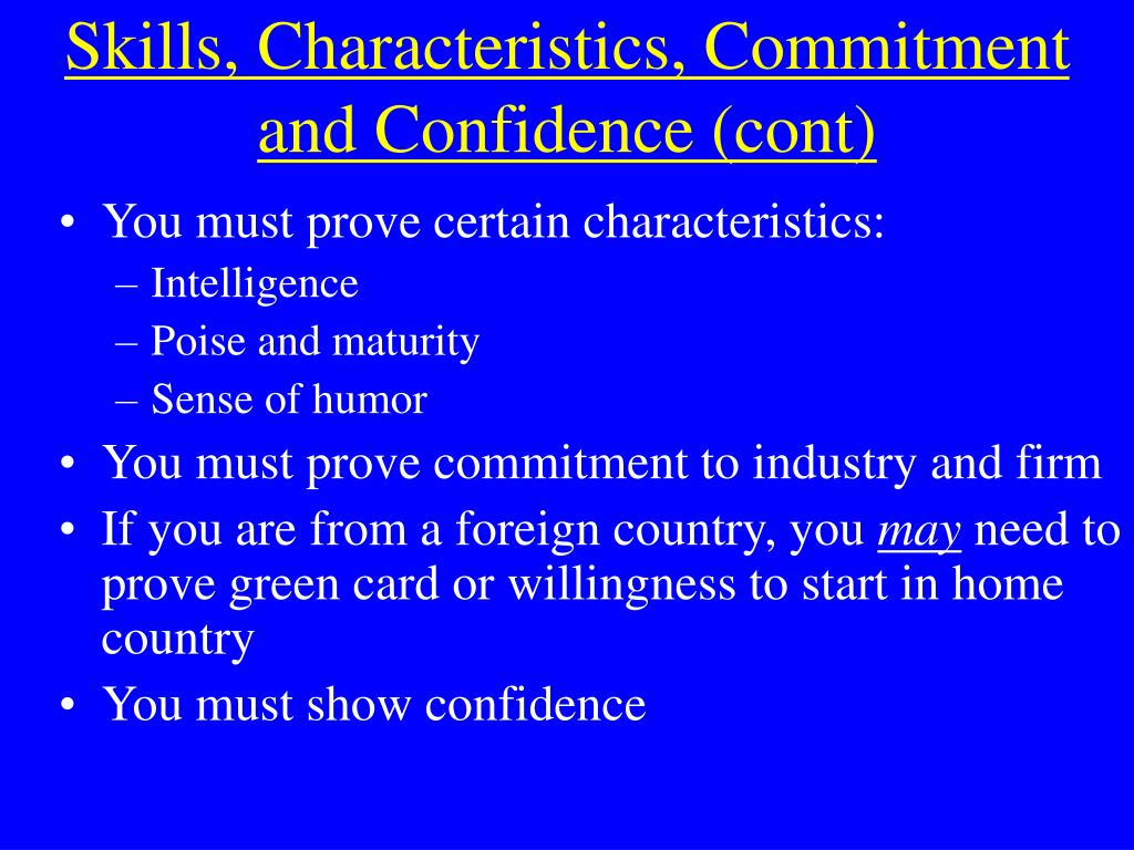 Skills, Characteristics, Commitment and Confidence (cont)