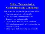 skills characteristics commitment and confidence