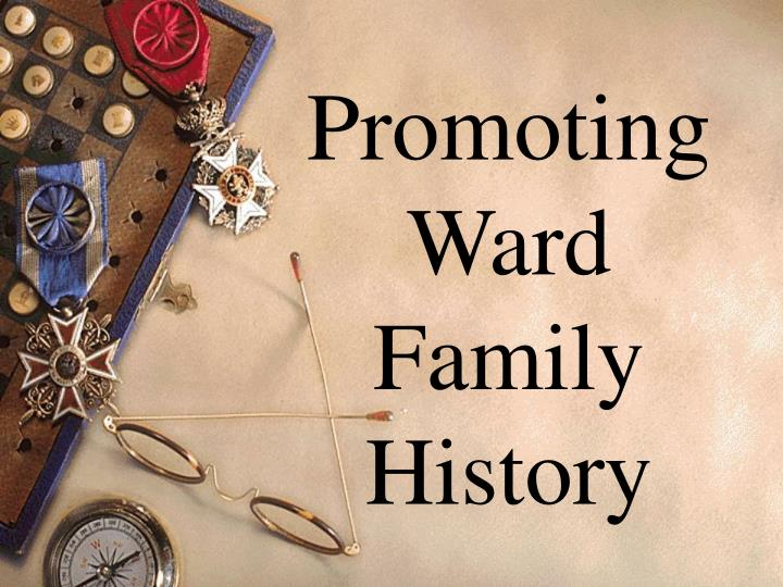 promoting ward family history n.