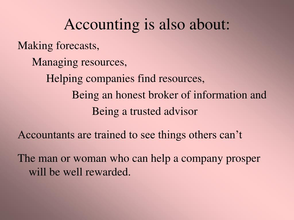 Accounting is also about:
