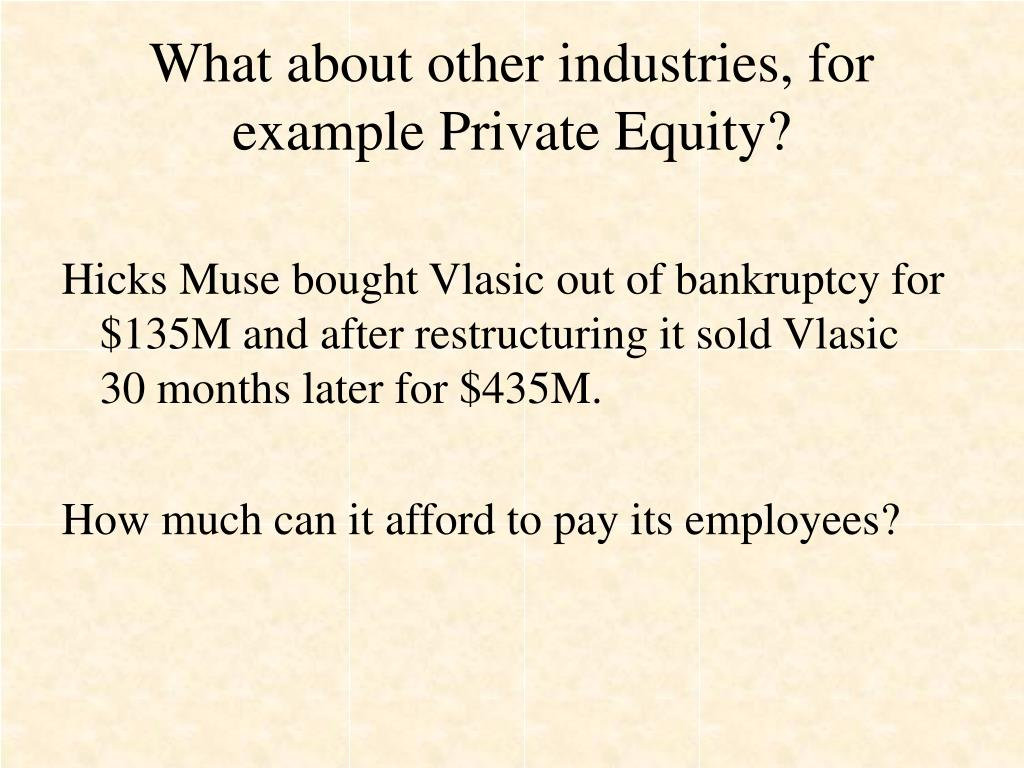 What about other industries, for example Private Equity?