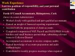 work experience last two positions of responsibility and your personal contribution