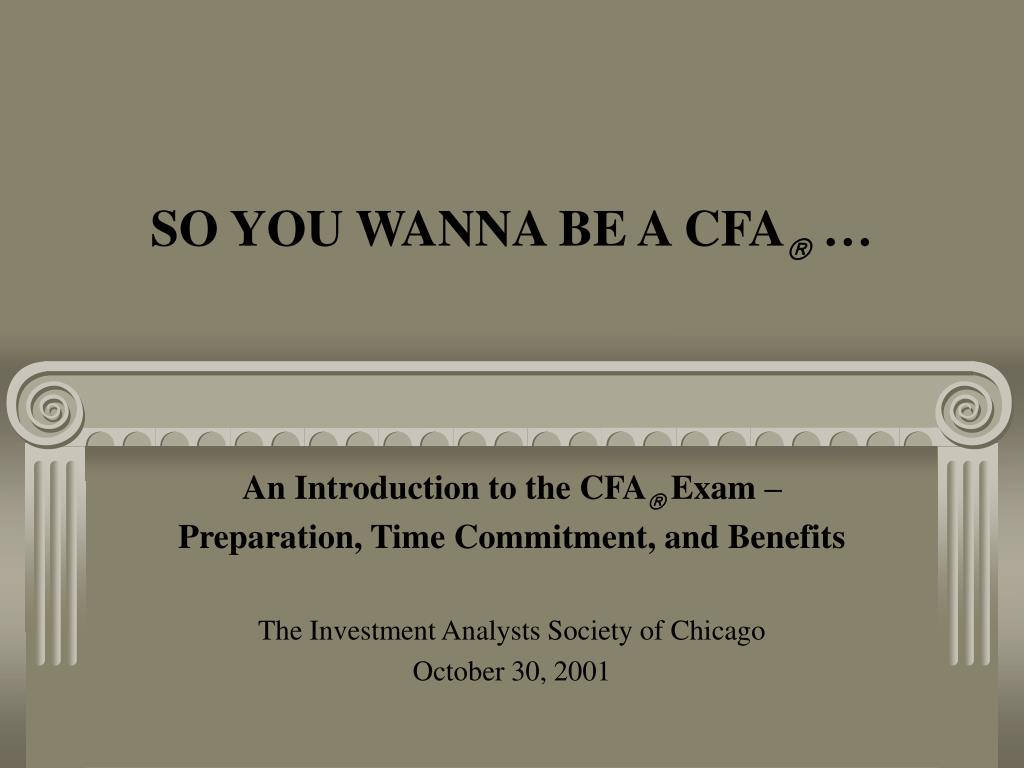 so you wanna be a cfa l.