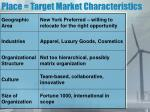 place target market characteristics