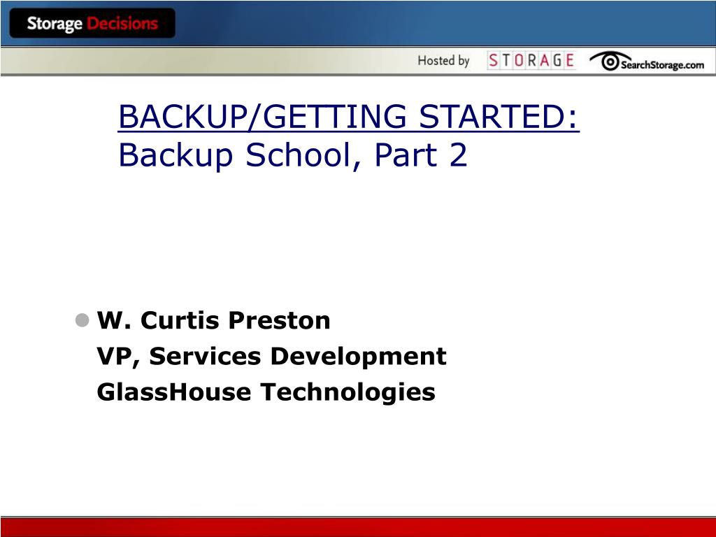 BACKUP/GETTING STARTED: