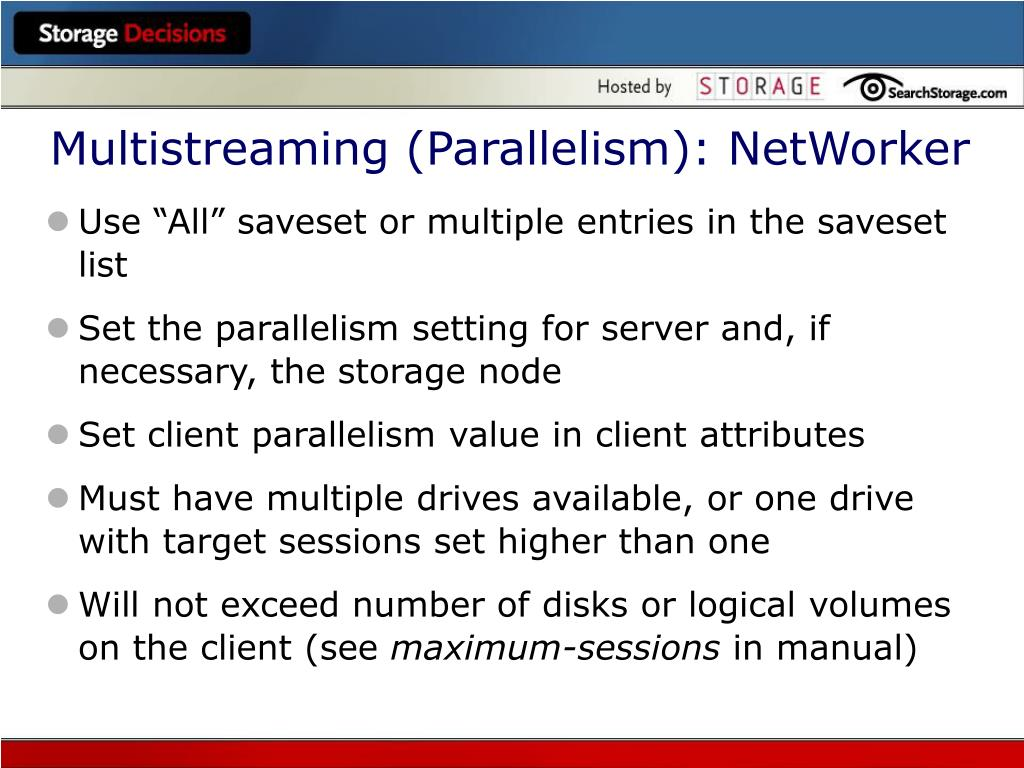 Multistreaming (Parallelism): NetWorker