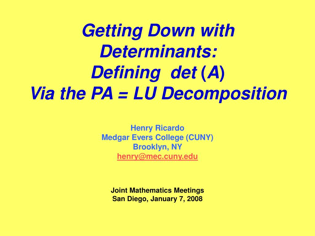 Getting Down with Determinants:
