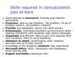skills required in clerical admin jobs at kent
