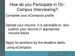 how do you participate in on campus interviewing