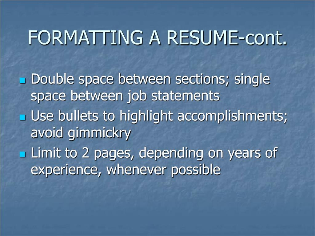 FORMATTING A RESUME-cont.
