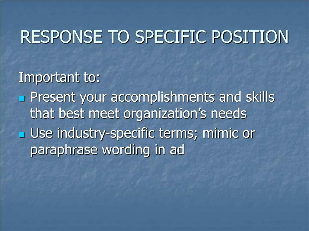 RESPONSE TO SPECIFIC POSITION