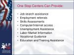 one stop centers can provide