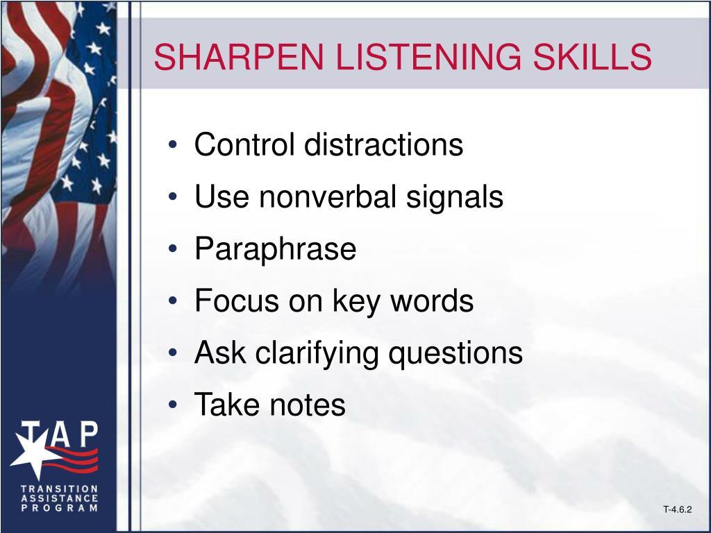 SHARPEN LISTENING SKILLS