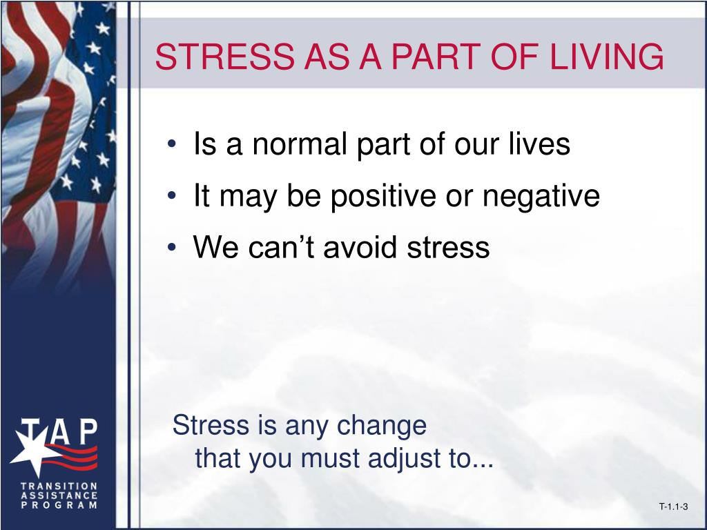 STRESS AS A PART OF LIVING
