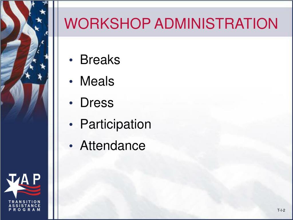 WORKSHOP ADMINISTRATION