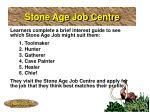 stone age job centre37