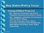 key dates policy issue