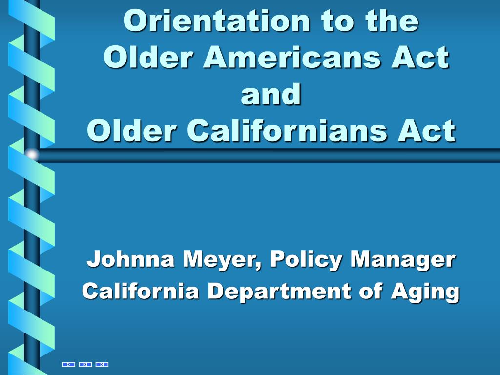 orientation to the older americans act and older californians act l.