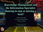 knowledge management and the information specialist dancing in step or missing a beat