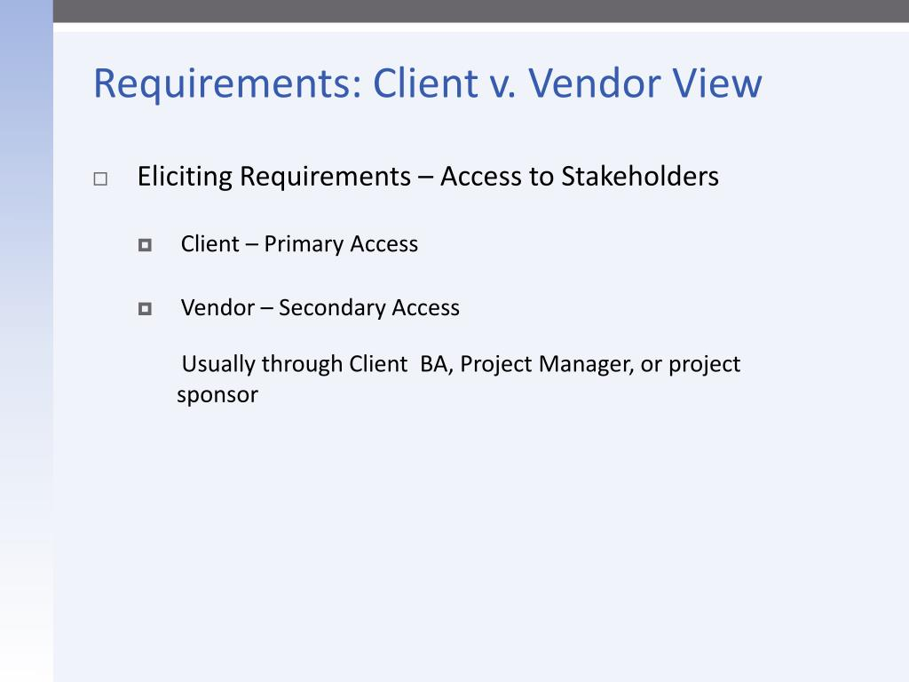 Requirements: Client v. Vendor View
