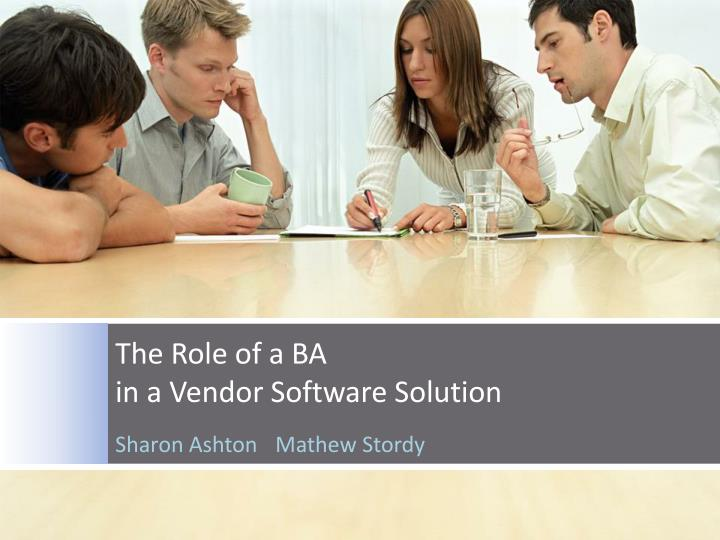 The role of a ba in a vendor software solution