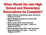 when would the new high school and elementary renovations be complete