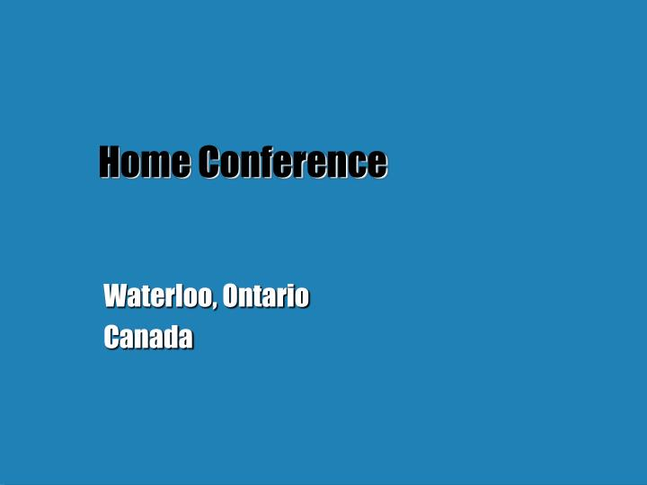 home conference n.
