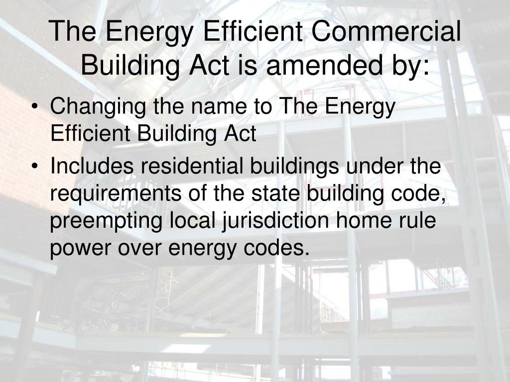 The Energy Efficient Commercial Building Act is amended by: