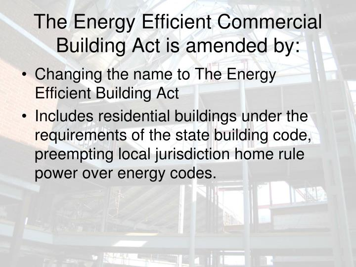 The energy efficient commercial building act is amended by