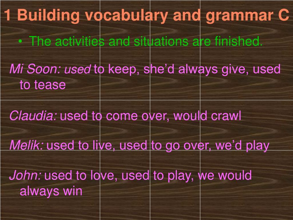 1 Building vocabulary and grammar C