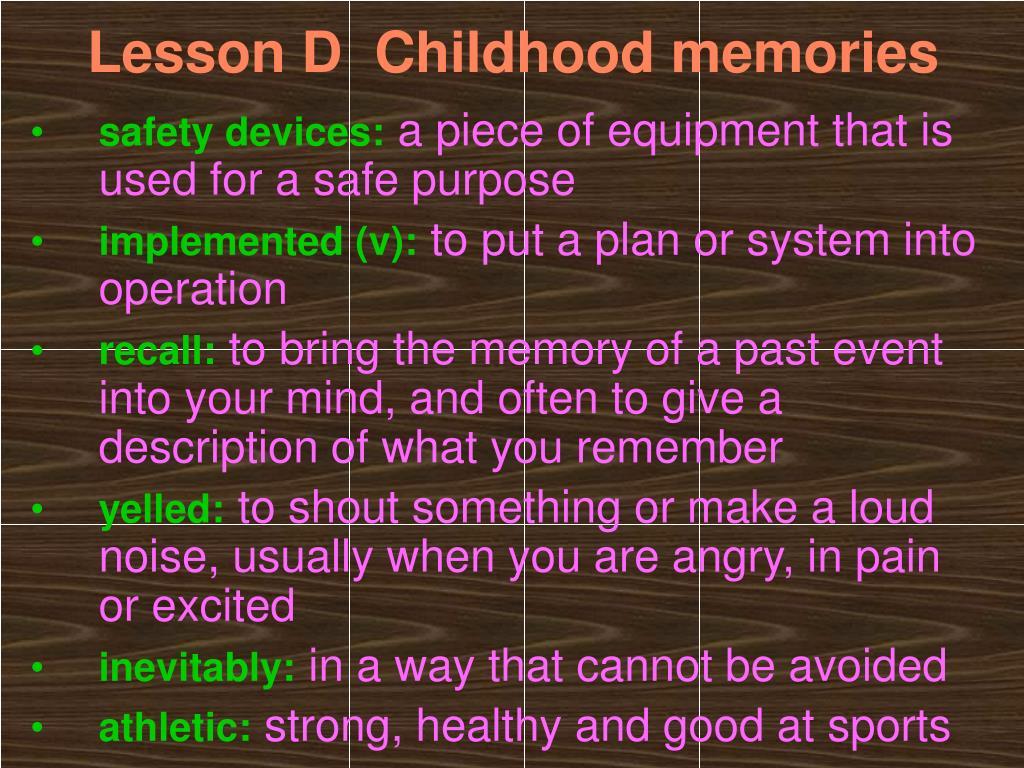 Lesson D  Childhood memories