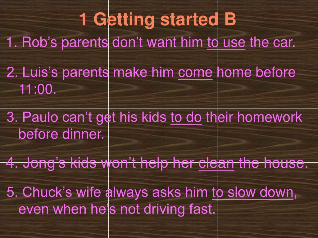 1. Rob's parents don't want him
