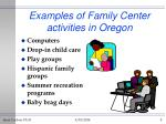 examples of family center activities in oregon9