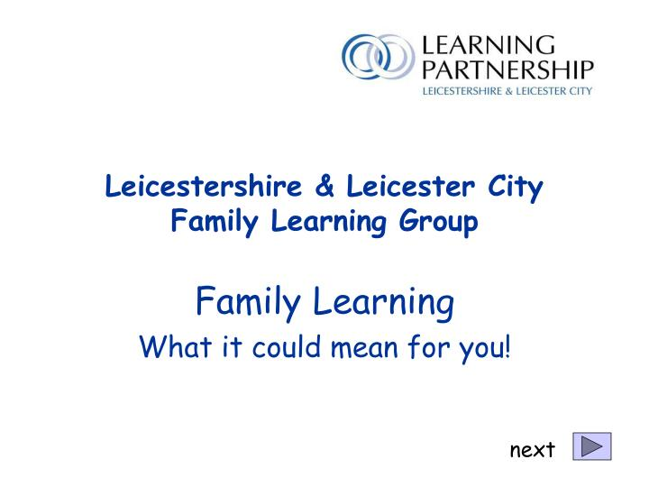 Leicestershire leicester city family learning group
