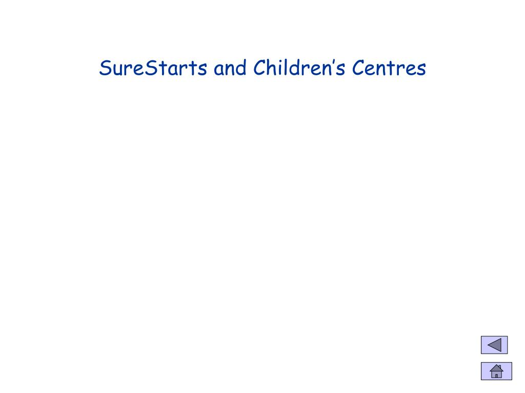 SureStarts and Children's Centres
