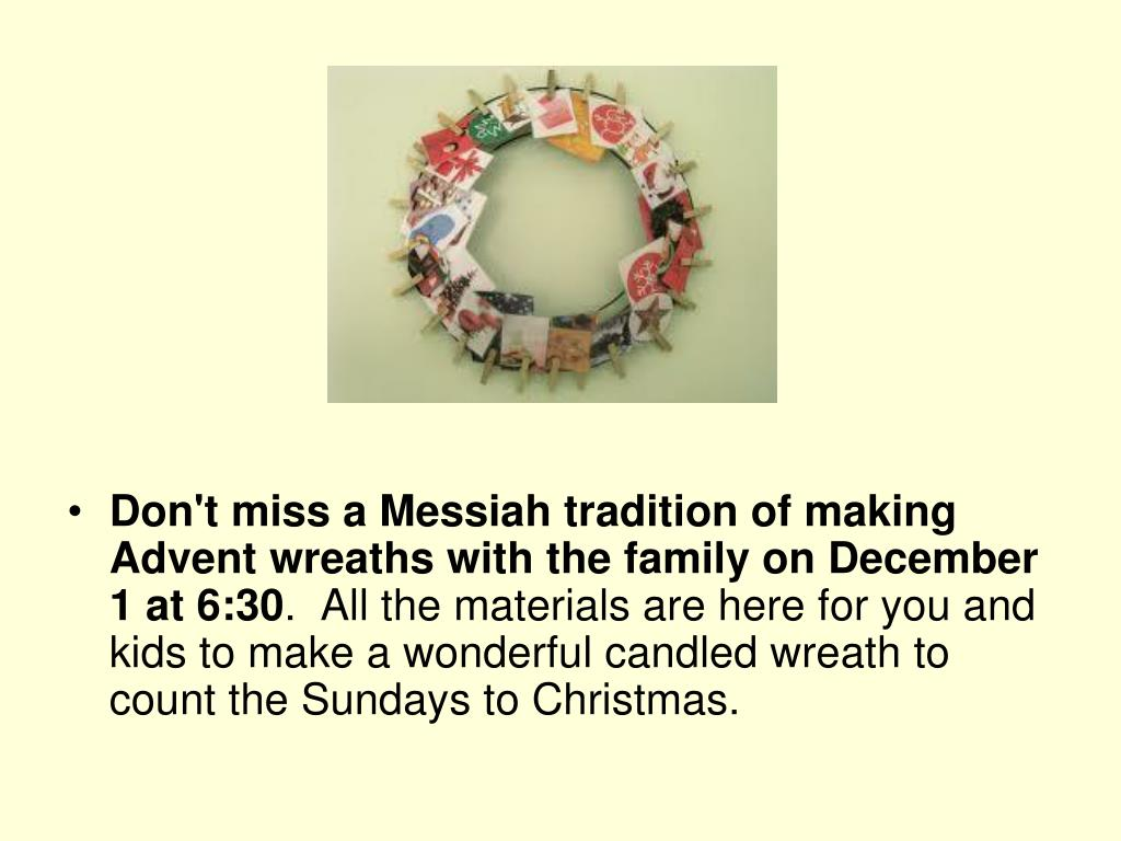 Don't miss a Messiah tradition of making Advent wreaths with the family on December 1 at 6:30