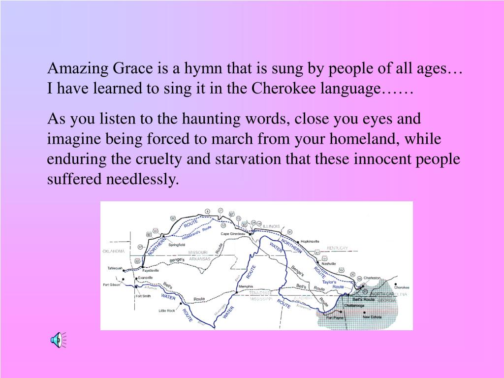 Amazing Grace is a hymn that is sung by people of all ages…  I have learned to sing it in the Cherokee language……