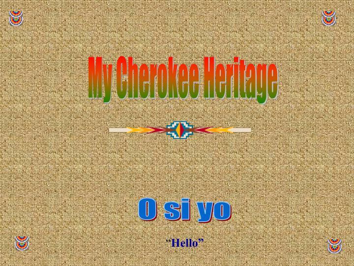 My Cherokee Heritage