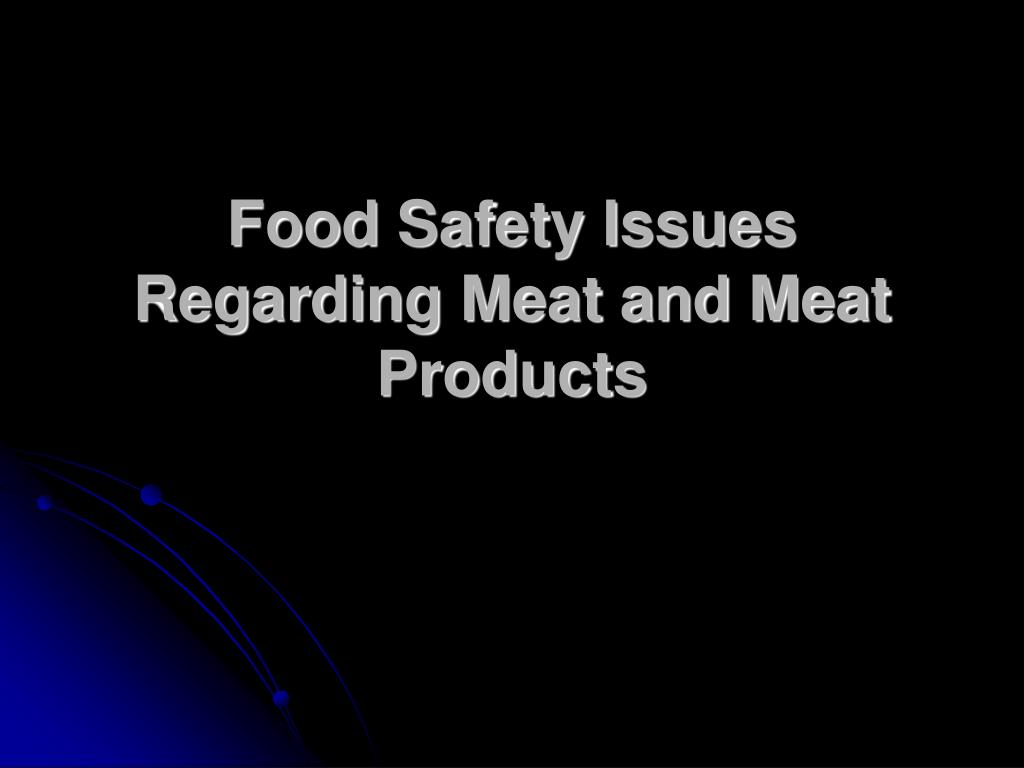 Food Safety Issues Regarding Meat and Meat Products
