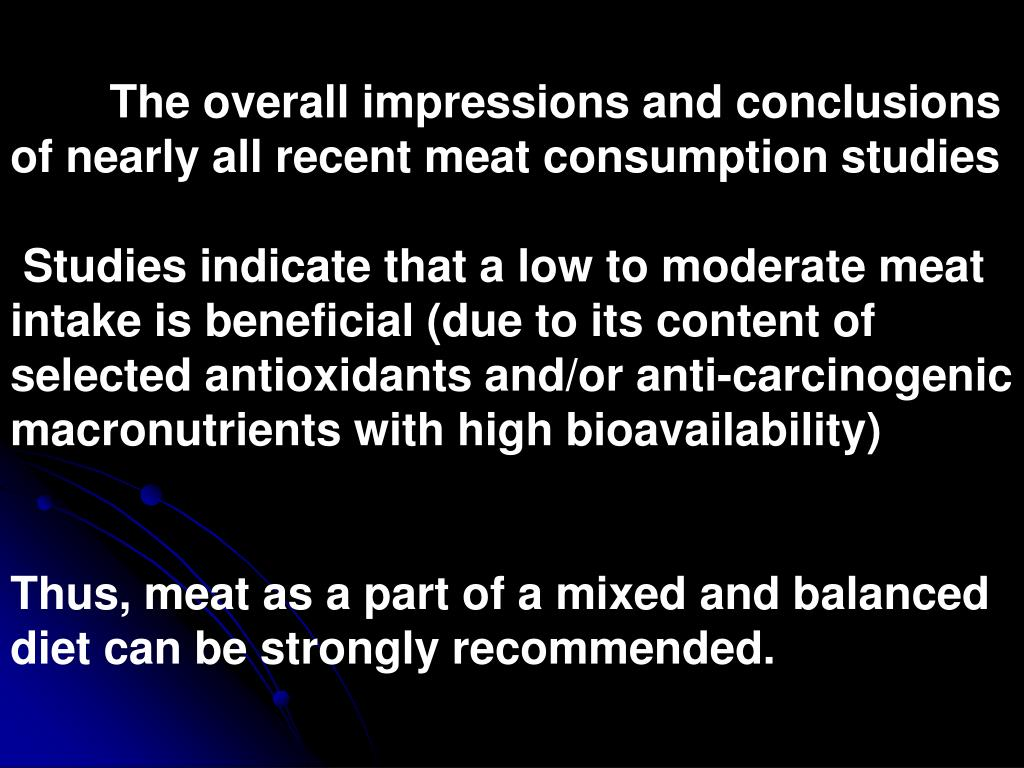 The overall impressions and conclusions of nearly all recent meat consumption studies