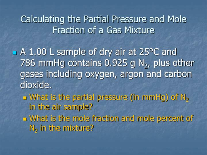 Calculating the Partial Pressure and Mole Fraction of a Gas Mixture